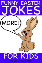 More Funny Easter Jokes for Kids - Peter Crumpton