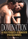 Domination 4 Histoires Damour Passionnel
