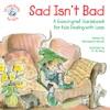 Sad Isnt Bad