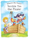 Wheres My Snack Terrible Tim The Pirate