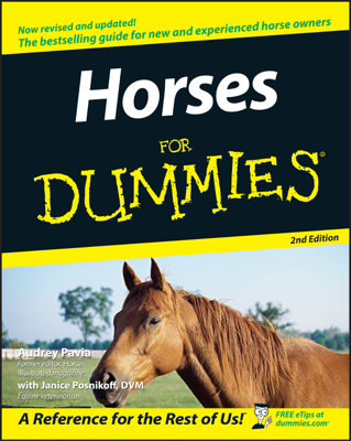 Horses For Dummies - Audrey Pavia & Janice Posnikoff, D.V.M. book