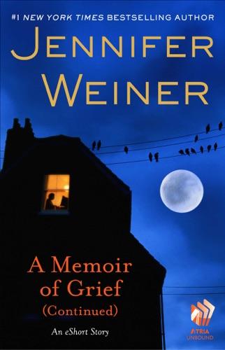 Jennifer Weiner - A Memoir of Grief (Continued)