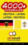 4000 Deutsch - Latein Latein - Deutsch Vokabular