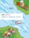 Jerrys Brave Dog