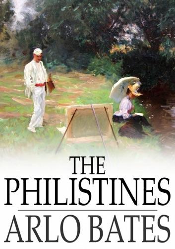 Arlo Bates - The Philistines