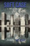 Soft Case (Book 1 of the John Keegan Mystery Series)
