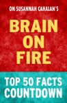 Brain On Fire Top 50 Facts Countdown