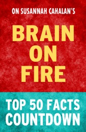 BRAIN ON FIRE: TOP 50 FACTS COUNTDOWN
