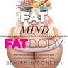 Fat Mind Fat Body - An Effective  Lasting Weight Loss Solution