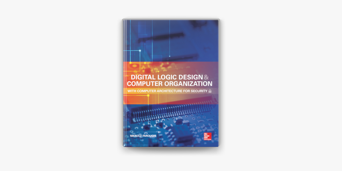 Digital Logic Design And Computer Organization With Computer Architecture For Security On Apple Books