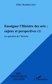 ENSEIGNER L'HISTOIRE DES ARTS