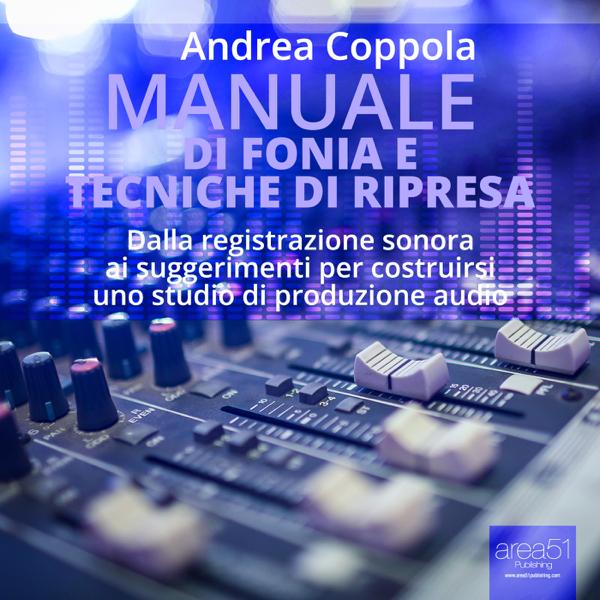 Manuale di fonia e tecniche di ripresa di Andrea Coppola