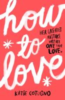 Katie Cotugno - How to Love artwork