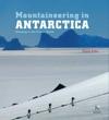 Mountaineering In Antarctica Complete Guide