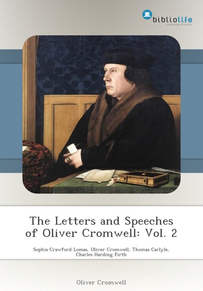 The Letters and Speeches of Oliver Cromwell: Vol. 2