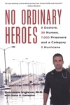No Ordinary Heroes 8 Doctors 30 Nurses 7000 Prisoners And A Category 5 Storm