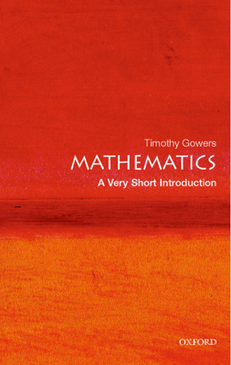 Mathematics: A Very Short Introduction - Timothy Gowers book