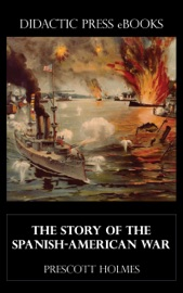 The Story Of The Spanish American War Illustrated