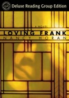 Loving Frank Random House Readers Circle Deluxe Reading Group Edition