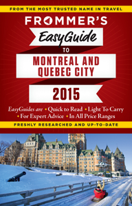Frommer's EasyGuide to Montreal and Quebec City 2015 - Erin Trahan, Matthew Barber & Leslie Brokaw