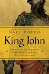 King John Treachery And Tyranny In Medieval England The Road To Magna Carta