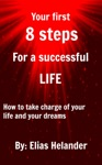 Your First 8 Steps For A Successful Life