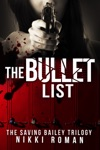 The Bullet List The Saving Bailey Trilogy 1