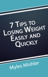 7 Tips To Losing Weight Easily And Quickly