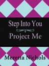 Step Into You Project Me