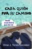 Cada Quién Por Su Camino - Omar J. Torres González