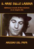 Il Mare Sulle Labbra: Affettuoso ricordo di Rino Gaetano in un singolo atto