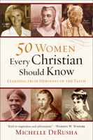 Michelle DeRusha - 50 Women Every Christian Should Know artwork