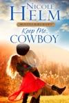 Keep Me Cowboy