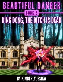 Beautiful Danger Book 2 Dark Oak High School Ding Dong The Bitch Is Dead