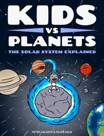 Kids Vs Planets The Solar System Explained