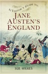 A Visitors Guide To Jane Austens England
