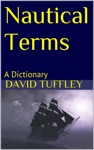 Nautical Terms A Dictionary