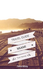 MIAMI TRAVEL GUIDE AND MAPS FOR TOURISTS