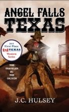 Angel Falls, Texas The Traveler #1 THE ORIGIN
