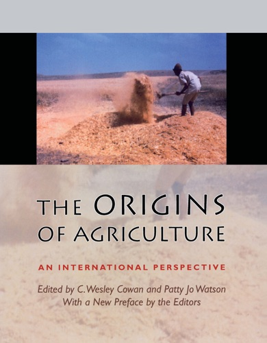 C. Wesley Cowan & Patty Jo Watson - The Origins of Agriculture