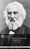 Delphi Complete Works of Henry Wadsworth Longfellow
