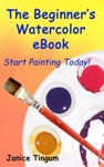 The Beginners Watercolor E-Book Start Painting Today