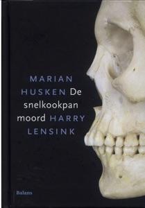 De snelkookpanmoord Door Marian Husken & Harry Lensink Boekomslag