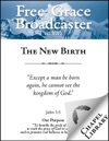 Free Grace Broadcaster - Issue 202 - The New Birth