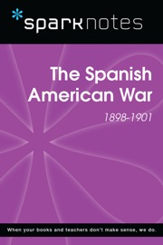 The Spanish American War 1898 1901 Sparknotes History Guide
