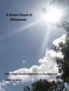 A Great Cloud Of Witnesses The Catholic Churchs Experience In The Holy Land