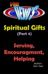 G-TRAX Devos-Spiritual Gifts Part 4 Serving Encouragement  Helping