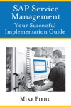 SAP Service Management Your Successful Implementation Guide