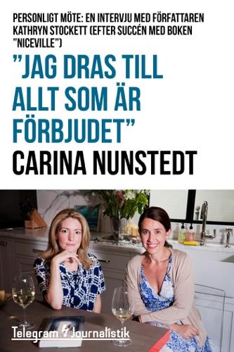 """Carina Nunstedt - """"Jag dras till allt som är förbjudet"""""""