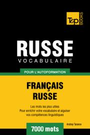 Vocabulaire Français-Russe pour l'autoformation: 7000 mots